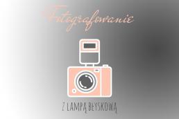 fotografowanie z lampą błyskową | flash poradnik